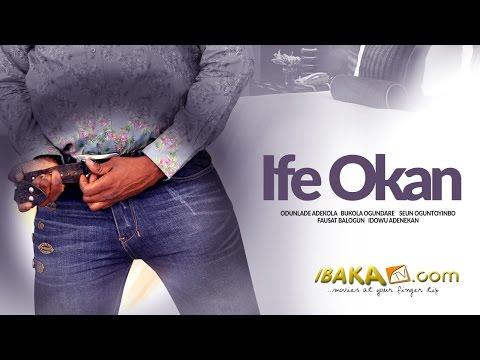 Ife Okan - Latest Yoruba Movies 2014