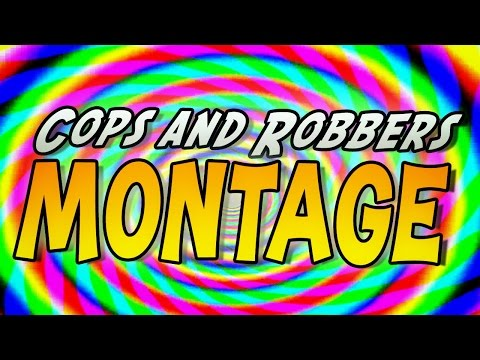 COPS N ROBBERS (FUNNY MONTAGE!)