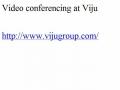 Video conferencing at Viju