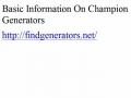 Basic Information On Champion Generators