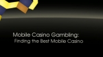 Finding the Better Ways to Play Cellphone Casino Gambling Program
