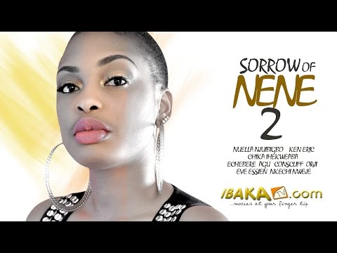 Sorrow Of Nene 2 - Latest Nollywood Movies