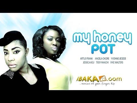 My Honey Pot - Nigerian Nollywood Movies