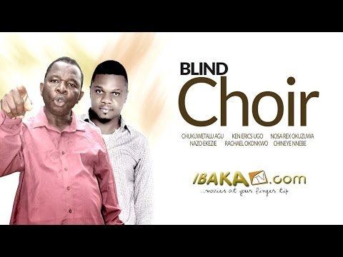 Blind Choir - Latest Nollywood Movies 2014